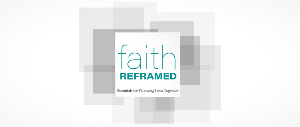 Faith Reframed: Essentials for Following Jesus Together